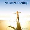 Thumbnail No More Dieting!