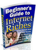 Thumbnail Beginners Guide To Internet Riches with FREE CHAPTERS