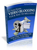 Thumbnail Video Blogging To Millions eBook