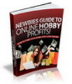 Thumbnail Newbies Guide To Online Hobby Profits eBook