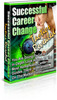 Thumbnail Successful Career Change Tactics Reveleased eBook