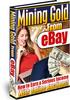 Thumbnail NEW!*Mining Gold From Ebay MRR*