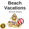 Thumbnail Beach Vacations - High Quality PLR Private Label Articles