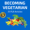 Thumbnail Become Vegetarian - High Quality PLR Private Label Articles