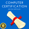Thumbnail Computer Certification - Quality PLR Private Label Articles