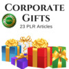 Thumbnail Corporate Gifts - PLR Private Label Articles on Tradebit