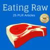 Thumbnail Eating Raw - High Quality PLR Private Label Rights Articles