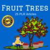 Thumbnail Fruit Trees - PLR Private label Right Articles -Blog content