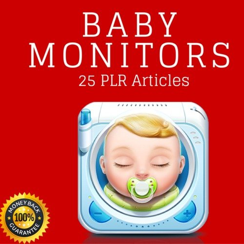 Pay for Baby Monitors - High Quality PLR Private Label Articles