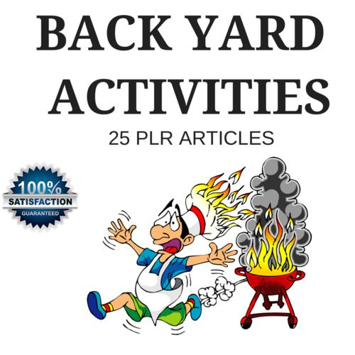 Pay for Backyard Activities - Quality PLR Private Label Articles