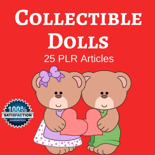 Pay for Collectible Dolls - High Quality PLR Private Label Articles