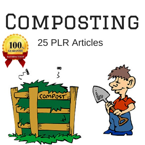 Pay for Composting - High Quality PLR Private Label Rights Articles