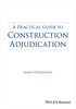 Thumbnail A Practical Guide to Construction Adjudication