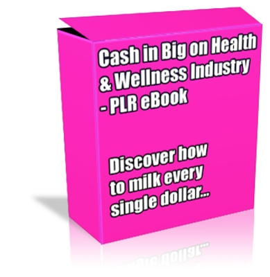 Pay for Buy PLR eBook - Cash in Big on Health & Wellness *Quality*