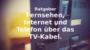 Thumbnail Kabelfernsehen, Internet und Telefon