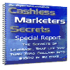 Cashless Marketers Secrets..techniques no one wants to tell you