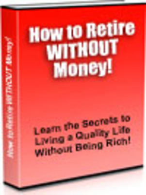 Pay for How To Retire Without Any Money