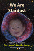 Thumbnail We Are Stardust by Robert Piccioni