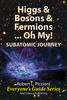 Thumbnail Higgs & Bosons & Fermions....Oh My by Robert Piccioni