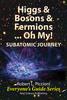 Thumbnail Higgs & Bosons & Fermions....Oh My by Robert Piccioni