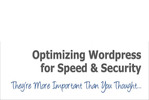 Thumbnail Optimize WordPress For Speed And Security tutorial 2014
