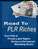 Thumbnail Your Path to PLR Riches in the Internet Marketing Niche.
