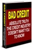 Bad Credit: Truth the Credit Industry Doesnt Want You To Kno