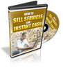 Thumbnail How To Sell Services Online For Instant Cash - Videos (MRR)