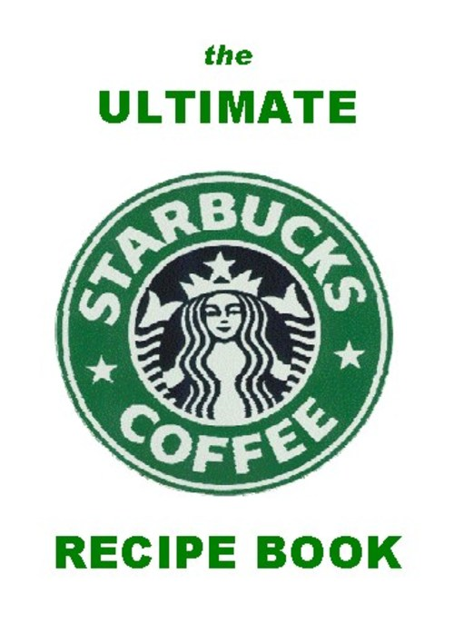 Pay for The Ultimate Starbucks Coffe Recipe Book