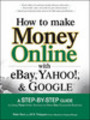 Thumbnail How to Make Money Online With Ebay, Yahoo and Google Ebook!