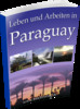 Thumbnail Paraguay!Leben und arbeiten in Paraguay