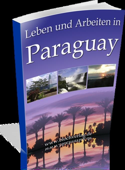 Pay for Paraguay!Leben und arbeiten in Paraguay