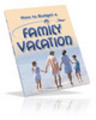 Thumbnail How to Budget a Family Vacation (PLR)