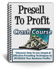 Thumbnail Presell To Profit ecourse With (PLR)