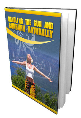 Pay for NEW 2010 Handling the sun and sunburn naturally (MRR)