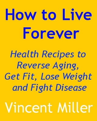 how to live forever health recipes to reverse aging