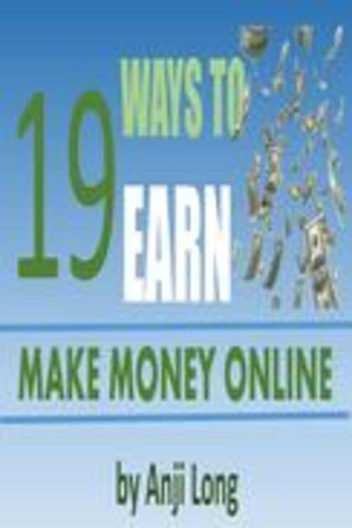 Pay for 19 Ways To Earn: Make Money Online