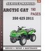 Thumbnail Arctic Cat 350 425 2011 Factory Service Repair Manual Download
