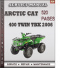 Thumbnail Arctic Cat 400 TBX Twin 2006 Factory Service Repair Manual Download