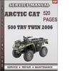 Thumbnail Arctic Cat 500 TRV Twin 2006 Factory Service Repair Manual Download