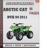 Thumbnail Arctic Cat DVX 90 2011 Factory Service Repair Manual Download