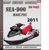 Thumbnail Seadoo WAKE WAKE PRO 2011 Shop Service Repair Manual Downloa