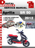 Thumbnail Aprilia SR 50 2012 Factory Service Repair Manual