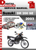 Thumbnail Suzuki DR 200 SE 2003 Factory Service Repair Manual Pdf
