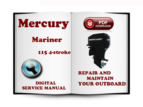 Pay for Mercury Mariner Outboard 115 Hp 4-stroke Service Repair Manual ...