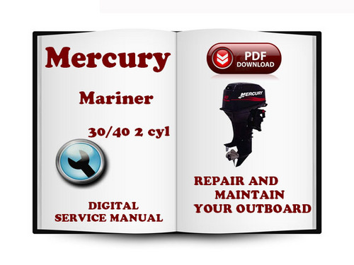 Mercury mariner 30, 40 hp outboard boat motor service repair.