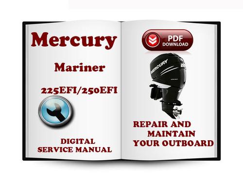 Free Mercury Mariner Outboard 225 EFI 250 EFI Hp 2-stroke Service Repair Manual Download Download thumbnail