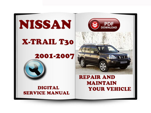nissan x trail 2001 2007 t30 service repair manual. Black Bedroom Furniture Sets. Home Design Ideas