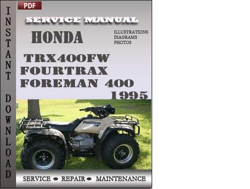 honda trx400fw fourtrax foreman 400 1995 service repair. Black Bedroom Furniture Sets. Home Design Ideas