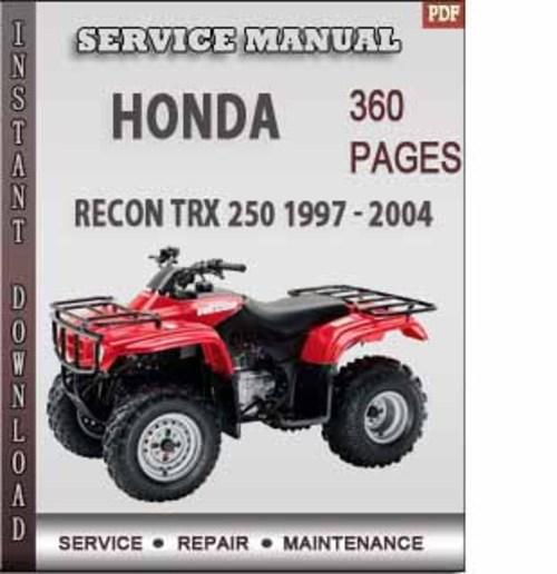 honda recon trx 250 1997 2004 factory service repair manual downl 2004 honda recon 250 repair manual 2004 Honda TRX Recon ATV Parts